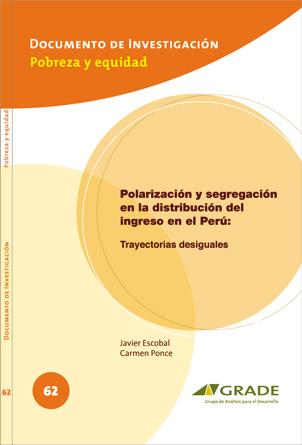 Polarización y segregación en la distribución del ingreso en el Perú: Trayectorias desiguales